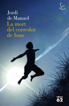 Descargas de libros Kindle para iPhone LA MORT DEL CORREDOR DE FONS de JORDI DE MANUEL 9788429768824 PDF PDB