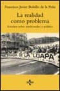 Titantitan.mx La Realidad Como Problema: Estudios Sobre Intelectuales Y Politic A Image