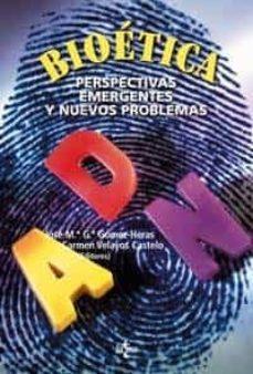 Descargas gratuitas de libros electrónicos para móviles. BIOETICA: PERSPECTITVAS EMERGENTES Y NUEVOS PROBLEMAS 9788430942824 de JOSE MARIA GARCIA GOMEZ-HERAS RTF