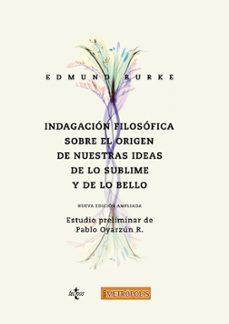 indagación filosófica sobre el origen de nuestras ideas acerca de lo sublime y de lo bello-edmund burke-9788430976324