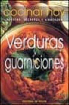 Followusmedia.es Verduras Y Guarniciones (Cocinar Hoy: Recetas, Secretos Y Consejo S) Image
