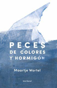 Descarga gratis ebooks para kindle fire PECES DE COLORES Y HORMIGÓN (Literatura española)