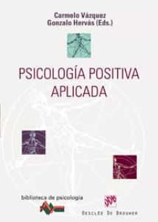 psicologia positiva aplicada-carmelo vazquez-gonzalo hervas-9788433022424