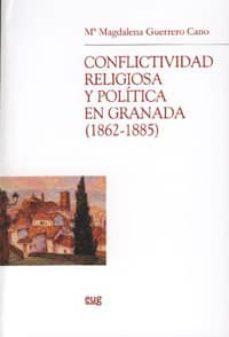 conflictividad religiosa y politica en granada 1862-1885-maria magdalena guerrero cano-9788433839824