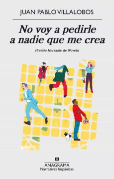 Descargar libros gratis en línea para kobo NO VOY A PEDIRLE A NADIE QUE ME CREA (PREMIO HERRALDE DE NOVELA) FB2