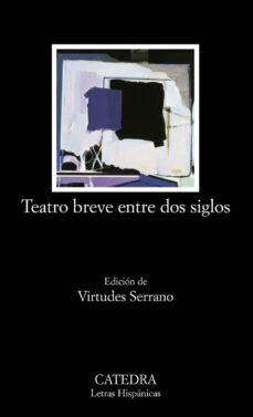 Leer el libro en línea sin descargar TEATRO BREVE ENTRE DOS SIGLOS: ANTOLOGIA en español de VIRTUDES SERRANO