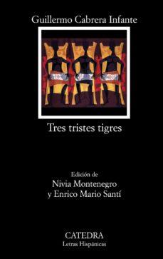Descargar ebook gratis TRES TRISTES TIGRES 9788437626024 (Spanish Edition)