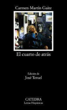 Descargar libros ipod touch EL CUARTO DE ATRAS 9788437638324 de CARMEN MARTIN GAITE RTF FB2 PDB