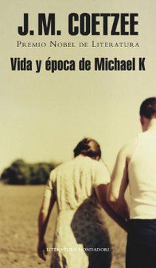 Los mejores libros de descarga gratuita pdf VIDA Y EPOCA DE MICHAEL K de J. M. COETZEE PDF RTF MOBI
