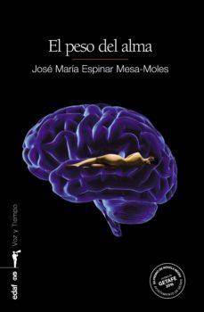 el peso del alma-jose maria espinar mesa-moles-9788441436824