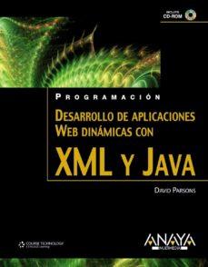 desarrollo de aplicaciones web dinamicas xml y java (incluye cd) (programacion)-david parsons-9788441525924