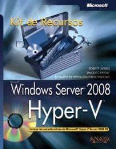 Descargar WINDOWS SERVER 2008. HYPER-V. KIT DE RECURSOS gratis pdf - leer online