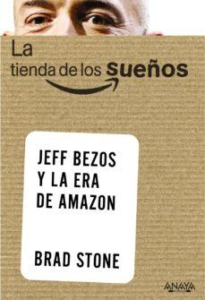 la tienda de los sueños. jeff bezos y la era de amazon-brad stone-9788441535824