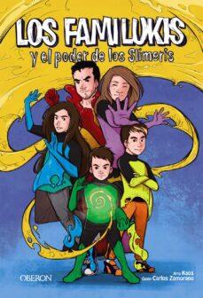 Descargar los libros de google al archivo pdf LOS FAMILUKIS Y EL PODER DE LOS SLIMERIS 9788441541924 de CARLOS ZAMORANO RODRIGUEZ  en español