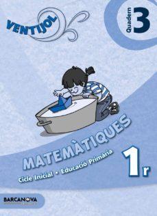 Costosdelaimpunidad.mx Ventijol. Quadern 3 Ci. Matemàtiques Educación Primaria - Primer Ciclo - 1º Image