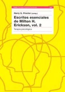 escritos esenciales de milton h. erickson ii: terapia psicologica-harry g. (comp.) procter-9788449312724