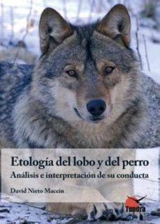 Descargar ETOLOGIA DEL LOBO Y DEL PERRO: ANALISIS E INTERPRETACION DE SU CO NDUCTA gratis pdf - leer online