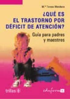 Descargar Â¿QUE ES EL TRASTORNO POR DEFICIT DE ATENCION?: GUIA PARA PADRES Y MAESTROS gratis pdf - leer online