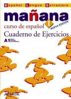 Descargar libros franceses gratis MAÑANA 1: CUADERNO DE EJERCICIOS: CURSO DE ESPAÑOL A1 (ESPAÑOL LE NGUA EXTRANJERA) (2ª ED.) (Spanish Edition)