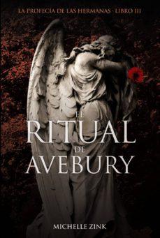 El Ritual De Avebury La Profecia De Las Hermanas Libro Iii Casa Del Libro