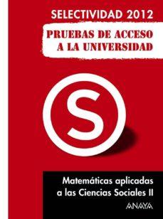 Valentifaineros20015.es Matematicas Aplicadas A Las Ciencias Sociales Ii 2012 (Pruebas De Acceso A La Universidad) Image
