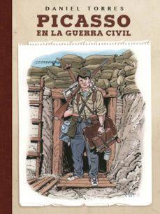 picasso en la guerra civil-daniel torres-9788467931624