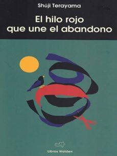 Ebook gratis online EL HILO ROJO QUE UNE EL ABANDONO de SHUJI TERAYAMA iBook en español