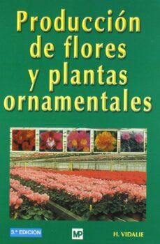 Libros de texto de audio descargables gratis PRODUCCION DE FLORES Y PLANTAS ORNAMENTALES (3ª ED.) MOBI de H. VIDALIE 9788471149824