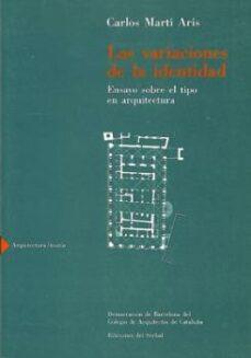 Upgrade6a.es Las Variaciones En La Identidad: Ensayo Sobre El Tipo En Arquitec Tura Image