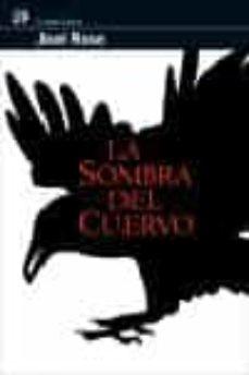 Descargando libros a iphone LA SOMBRA DEL CUERVO 9788476697924 de JOEL ROSE en español DJVU iBook PDF