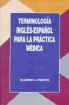 Descargar google ebooks mobile TERMINOLOGIA INGLES-ESPAÑOL PARA LA PRACTICA MEDICA en español FB2 DJVU ePub