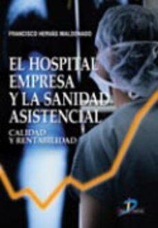 Descarga gratuita de libros electrónicos para mac EL HOSPITAL EMPRESA Y LA SANIDAD ASISTENCIAL. CALIDAD Y RENTABILI DAD