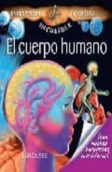 Padella.mx El Cuerpo Humano (Enciclopedia Increible Larousse) (Con Pop-ups) Image