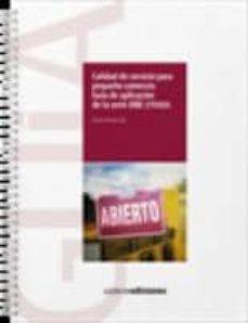 Descargar libros electrónicos gratis para nook CALIDAD DE SERVICIO PARA EL PEQUEÑO COMERCIO (GUIA DE APLICACION DE LA SERIE UNE 175001) (Literatura española) RTF de