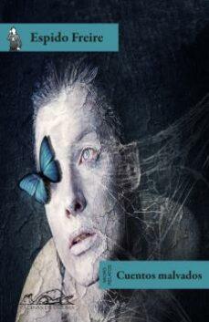 cuentos malvados: microrrelatos-espido freire-9788483930724