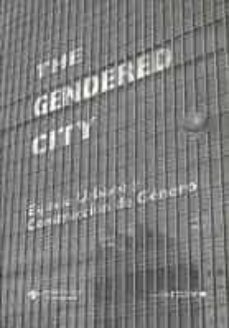 the gendered city. espacio urbano y construccion de genero-9788484273424