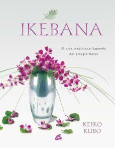 Descargas gratuitas de audiolibros cd IKEBANA: EL ARTE TRADICIONAL JAPONES DEL ARREGLO FLORAL de KEIKO KUBO