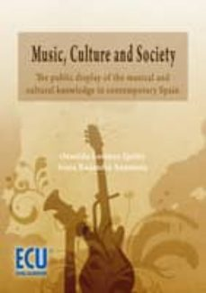 Descargar MUSIC, CULTURE AND SOCIETY: THE PUBLIC DISPLAY OF THE MUSICAL AND CULTURAL KNOWLEDGE IN CONTEMPORARY gratis pdf - leer online