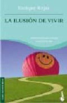 Inmaswan.es Bkt5e La Ilusion De Vivir : Instrucciones Para Navegar Hacia La Felicidad Image