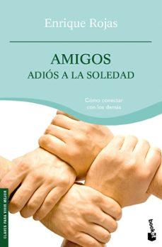 Descargar AMIGOS, ADIOS A LA SOLEDAD gratis pdf - leer online