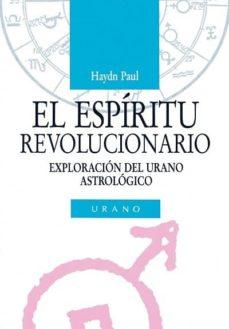 el espiritu revolucionario: exploracion del urano astrologico-paul haydn-9788486344924
