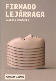 Descarga gratuita de libros para kindle fire. FIRMADO LEJARRAGA de VANESSA MONTFORT 9788490413524 MOBI DJVU PDF (Spanish Edition)
