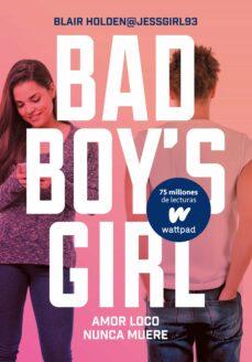 Libros para descargar a ipod gratis AMOR LOCO NUNCA MUERE (BAD BOY S GIRL 3)
