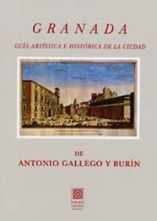 granada. guía artística e histórica de la ciudad-antonio gallego y burin-9788490453124