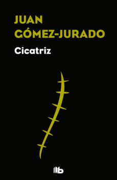 cicatriz-juan gomez-jurado-9788490706824