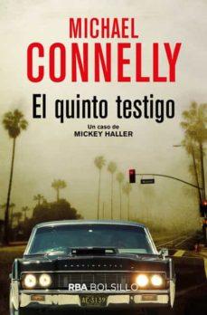 Descargar gratis ebooks en pdf EL QUINTO TESTIGO (SERIE MICKEY HALLER 4) PDB de MICHAEL CONNELLY en español