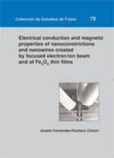 Descargar ELECTRICAL CONDUCTION AND MAGNETIC PROPERTIES OF NANOCONSTRICTION S AND NANOWIRES CREATED BY FOCUSED ELECTRON/ION BEAM AND OF FE3O4 THIN FILMS gratis pdf - leer online
