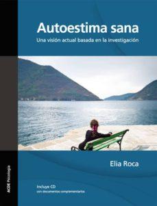Encuentroelemadrid.es Autoestima Sana. Incluye Cd Con Materiales Complementarios 2ª Edición, 2014 Image