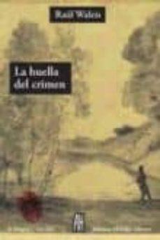 Descarga de libros de texto en pdf. LA HUELLA DEL CRIMEN de RAUL WALEIS 9788493714024 MOBI