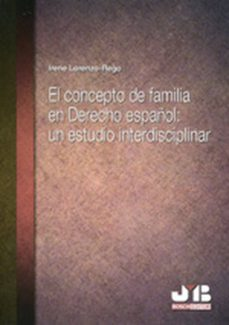 el concepto de familia en derecho español: un estudio interdisciplinar (ebook)-irene lorenzo-rego-9788494255724